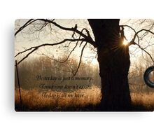 Today Is Ours Canvas Print