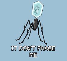 It don't PHAGE me Unisex T-Shirt