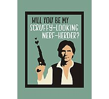 Will You Be My Scruffy-Looking Nerf-Herder? Photographic Print