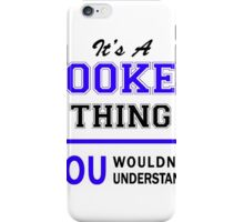 It's a ROOKER thing, you wouldn't understand !! iPhone Case/Skin