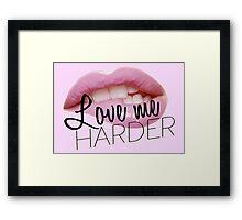 Love Me Harder Framed Print