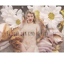 Be your own kind of beautiful Photographic Print