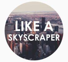 Like a Skyscraper by lovaticmerch