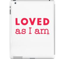 Loved as I am  iPad Case/Skin