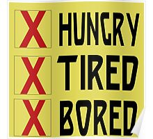 HUNGRY TIRED BORED Poster
