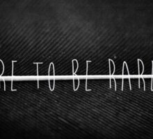Dare to be Rare! logo Sticker