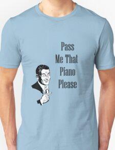 Pass Me That Piano T-Shirt