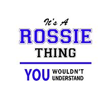 It's a ROSSIE thing, you wouldn't understand !! by thestarmaker