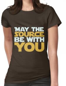 May The Source Be With You Womens Fitted T-Shirt