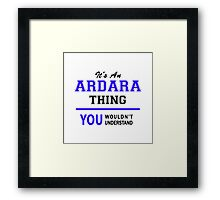 It's an ARDARA thing, you wouldn't understand !! Framed Print