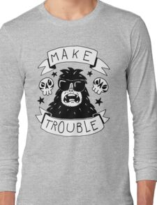 Make trouble - anarchy gorilla Long Sleeve T-Shirt