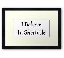 I Believe In Sherlock | Sherlock Framed Print