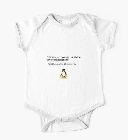 The Answer to Every Problem Involved Penguins One Piece - Short Sleeve