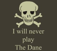 I will never play the dane by benjy