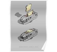 mobile toaster ready to serve Poster