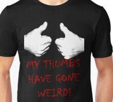 my thumbs have gone weird Unisex T-Shirt