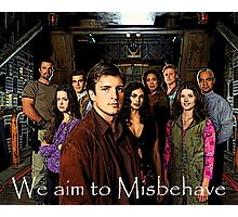 We aim to Misbehave Photographic Print