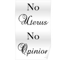 No Uterus No Opinion Poster