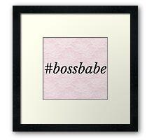 #BOSSBABE / T SHIRT Framed Print