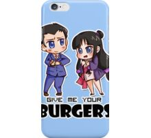 Give me your burgers!!! iPhone Case/Skin