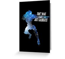 Mass Effect Silhouettes, Garrus - Don't Wait, Just Calibrate! Greeting Card