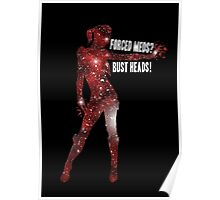 Mass Effect, Jack - Forced Meds? Bust Heads! Poster