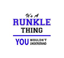 It's a RUNKLE thing, you wouldn't understand !! by thestarmaker