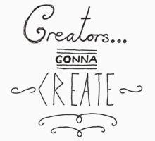 Creators Gonna Create Kids Tee