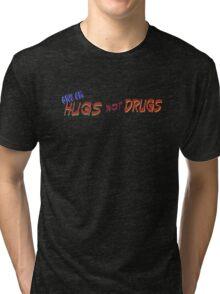 Hugs Not Drugs T Tri-blend T-Shirt