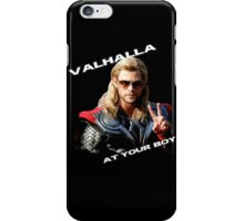 Thor - Valhalla at your boy iPhone Case/Skin