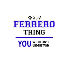 It's a FERRERO thing, you wouldn't understand !! by yourname