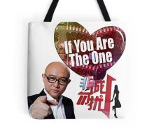 If You Are The One...Shirt that I need Tote Bag