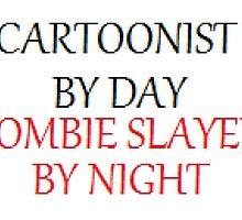 Cartoonist/Zombie Slayer by sskilers