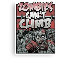 Zombies Can't Climb Canvas Print