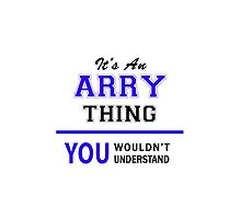 It's an ARRY thing, you wouldn't understand !! by allnames