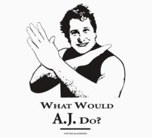 What Would AJ Do?