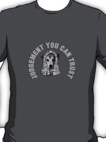 Judgement you can trust T-Shirt