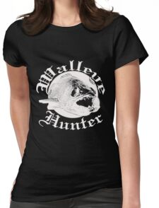 Walleye hunter w Womens Fitted T-Shirt