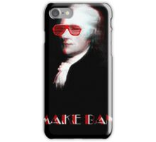 "Alexander Hamilton the First Man in America to ""Make Bank"" iPhone Case/Skin"