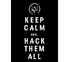 Watch_Dogs: Keep Calm and Hack Them All Photographic Print