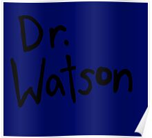 Dr. Watson Poster