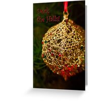 Deck the Halls! Greeting Card
