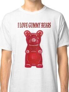 (✿◠‿◠) I LOVE GUMMY BEARS TEE SHIRT & VARIOUS-- APPAREL (✿◠‿◠) Classic T-Shirt