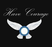 Have Courage (White Text) by auntslappy282