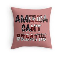 America Can't Breathe Throw Pillow