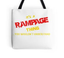 It's a RAMPAGE thing, you wouldn't understand !! Tote Bag