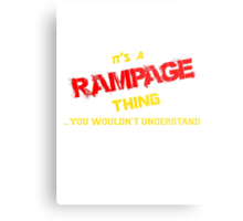 It's a RAMPAGE thing, you wouldn't understand !! Metal Print