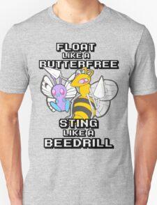 Float like a Butterfree, Sting like a Beedrill T-Shirt