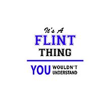 It's a FLINT thing, you wouldn't understand !! by yourname