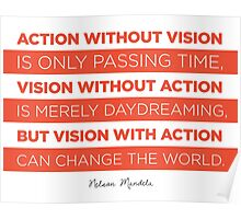 Action Without Vision // Nelson Mandela Poster